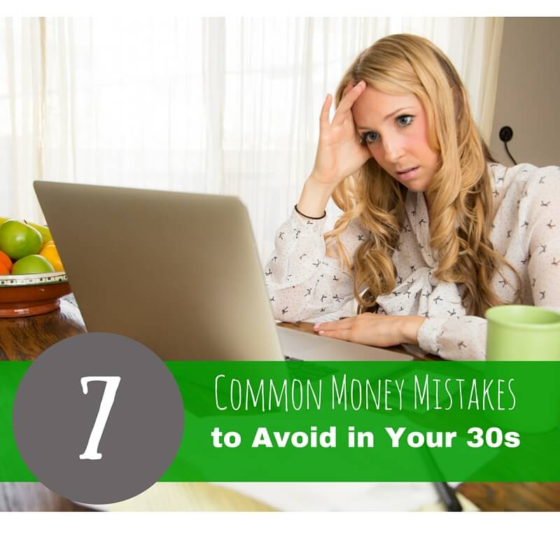 7 Common Money Mistakes to Avoid in Your 30s