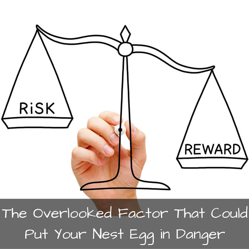 The Overlooked Factor That Could Put Your Nest Egg in Danger