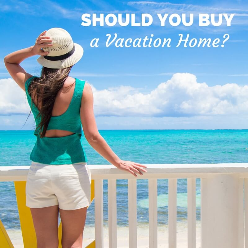 Should You Buy a Vacation Home?