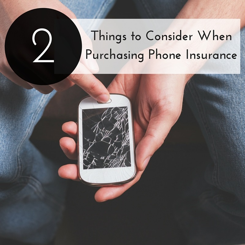 2 Things to Consider When Purchasing Phone Insurance