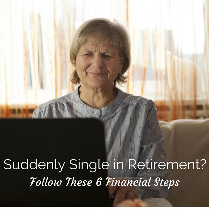 Suddenly Single in Retirement? Follow These 6 Financial Steps