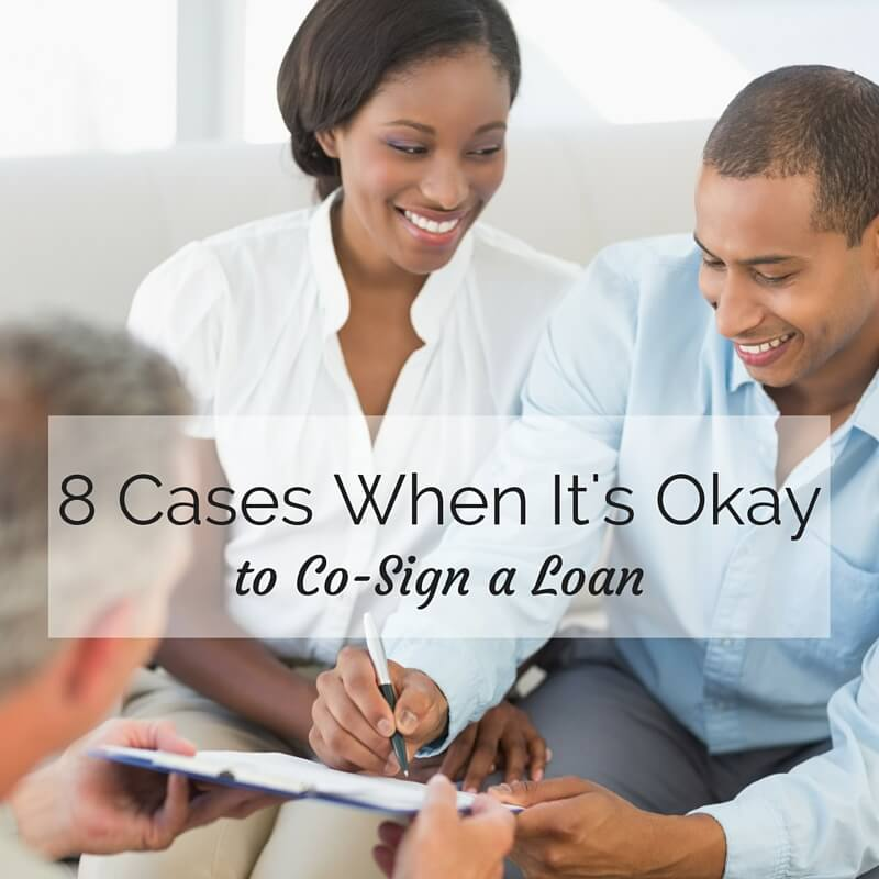 8 Cases When It's Okay to Co-Sign a Loan