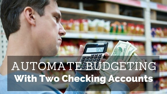 Automate Budgeting With Two Checking Accounts