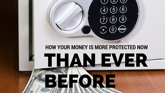 How Your Money is More Protected Now Than Ever Before