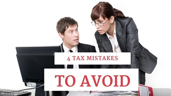 4 Tax Mistakes to Avoid