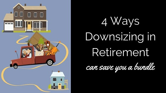 4 Ways Downsizing in Retirement Can Save You a Bundle