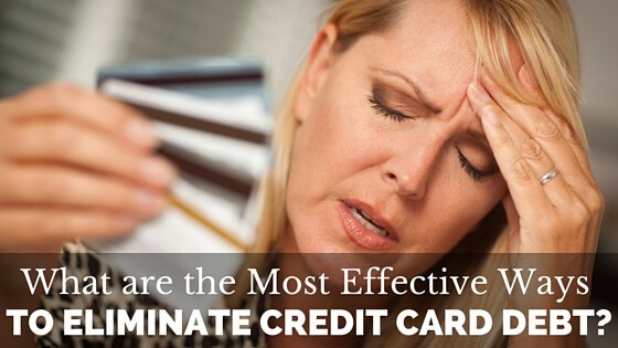 What Are the Most Effective Ways to Eliminate Credit Card Debt?