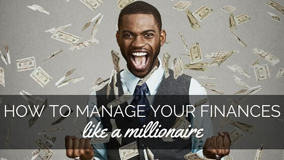 How to Manage Your Finances Like a Millionaire