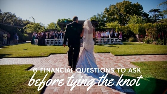 6 Financial Questions to Ask Before Tying the Knot