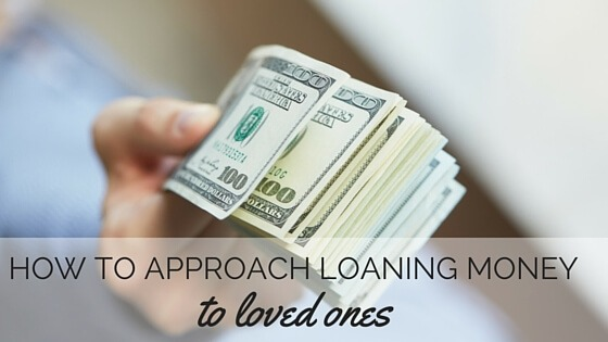 How to Approach Loaning Money to Loved Ones