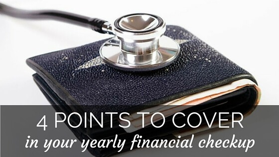4 Points to Cover in Your Yearly Financial Checkup