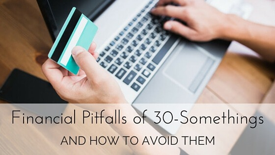 Financial Pitfalls of 30-Somethings and How to Avoid Them
