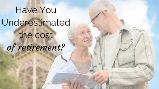 Have You Underestimated the Cost of Retirement?