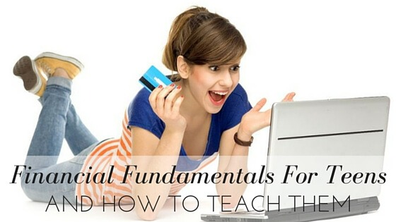 Financial Fundamentals For Teens and How to Teach Them