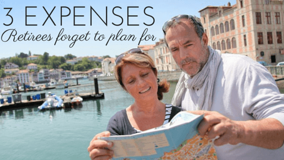 3 Expenses Retirees Forget to Plan For